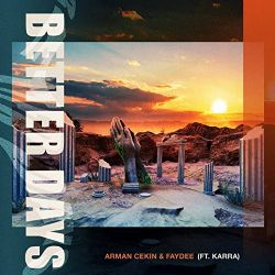 Arman Cekin Better Days ft. Faydee ft. Karra