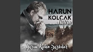 Harun Kolçak Deli Et Beni (Late Night Version)