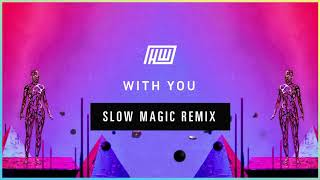 Haywyre With You (Slow Magic Remix)
