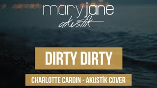 Mary Jane Dirty Dirty (Akustik)